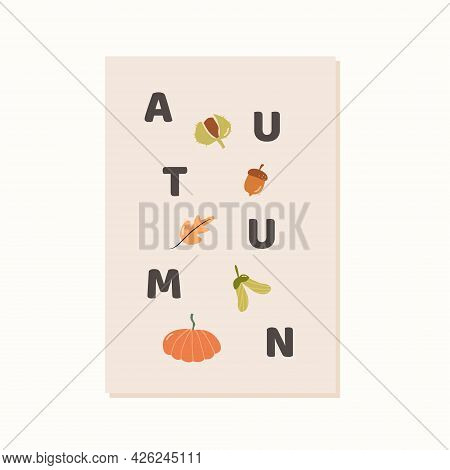 Trendy Minimalist Fall Season Greeting Card. Autumn Text With Acorn, Chestnut, Oak Leaf, Maple Seed