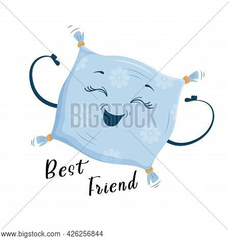 The Best Friend Is The Pillow, A Cute Joyful Cartoon Style Pillow. Print On Clothes, Dishes, Textile