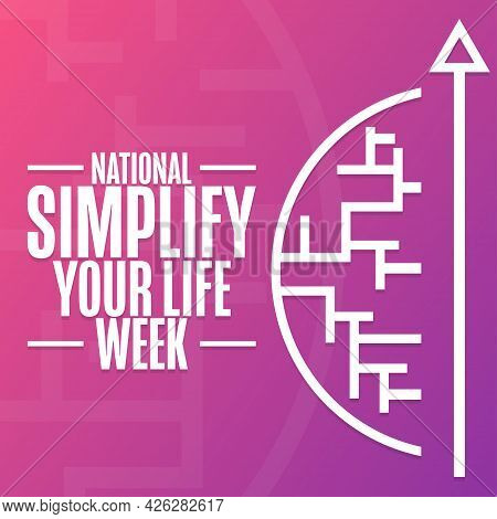 National Simplify Your Life Week. Holiday Concept. Template For Background, Banner, Card, Poster Wit