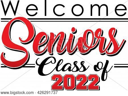 Welcome Seniors Banner Class Of 2022 Graphic Red And Black