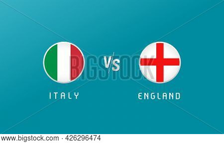 Italy Vs England Round Flag Emblems. Letters Versus Sign For Football Competition Championship Final
