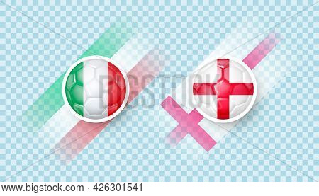 Italy Vs England Match. Football Championship In Europe. Countries Signs In The Form Of A Soccer Bal