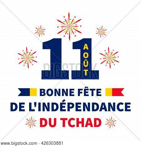 Chad Independence Day Typography Poster In French. National Holiday Celebrate On August 11. Easy To