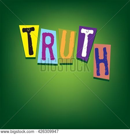 Multicolored Pieces Of Paper With Letters Making Up The Word Truth