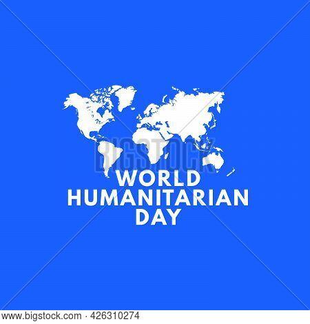 Vector Illustration On The Theme World Humanitarian Day. Simple Illustration Of World Humanitarian D