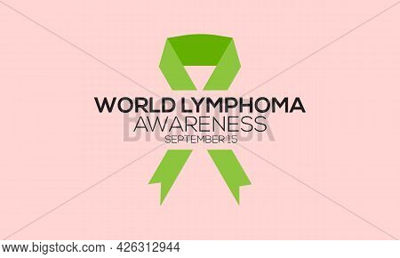 World Lymphoma Awareness Day Observed On September Each Year. Banner, Poster, Card, Background Desig