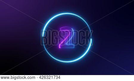 Number 2 Glowing In The Dark, Pink Blue Neon Light. Top Number One Neon Light Bright Glowing. Purple