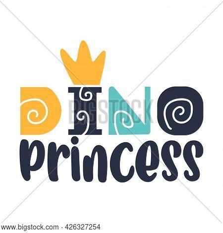 Dino Princess Kids T-shirt Print. Vector Illustration.