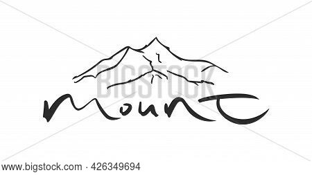 Brush Lettering Of Mount With Hand Drawn Peak Of Mountains Sketch