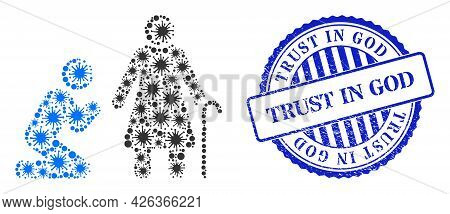 Virus Collage Man Pray For Grandmother Icon, And Grunge Trust In God Seal Stamp. Man Pray For Grandm