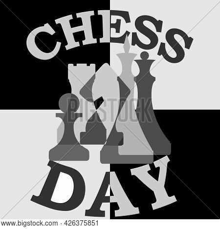 Vector Illustration Depicting Chess Pieces And The Inscription Chess Day For Prints On Banners, Clot