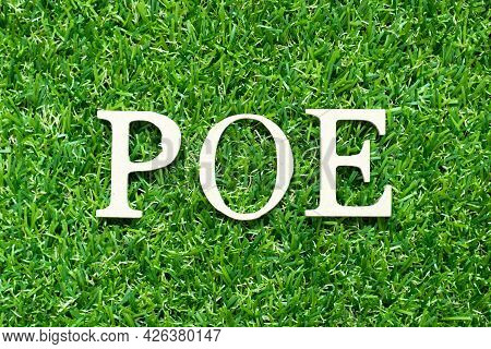 Alphabet Letter In Word Poe (abbreviation Of Proof Of Employment, Point Of Entry Or Portfolio Of Evi