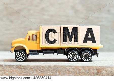 Toy Truck Hold Alphabet Letter Block In Word Cma (abbreviation Of Certified Management Accountant,co