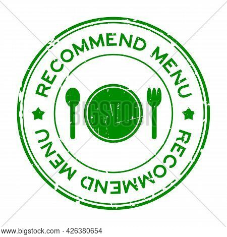 Grunge Green Recommended Menu Word With Dish, Spoon And Fork Icon Rubber Seal Stamp On White Backgro