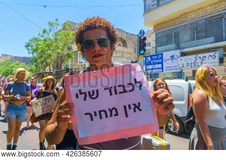 Haifa, Israel - July 09, 2021: Slut Walk Protest, Against The Rape Culture: People With Signs Marchi
