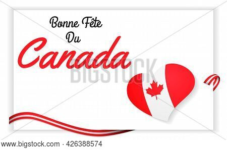 French Happy Canada Day Card In Vector Format. Translation: Happy Canada Day In French.