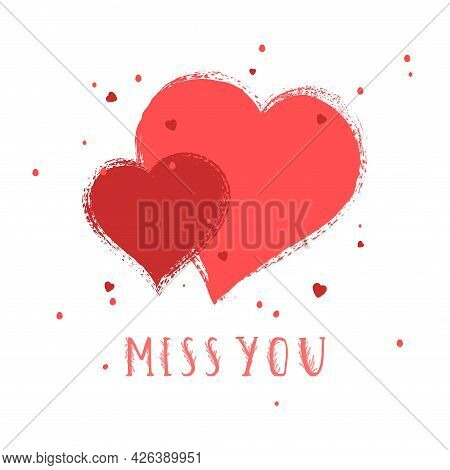 Vector Illustration With Hand Drawn Text Miss You And Grunge Heart On White Background. Templates Fo