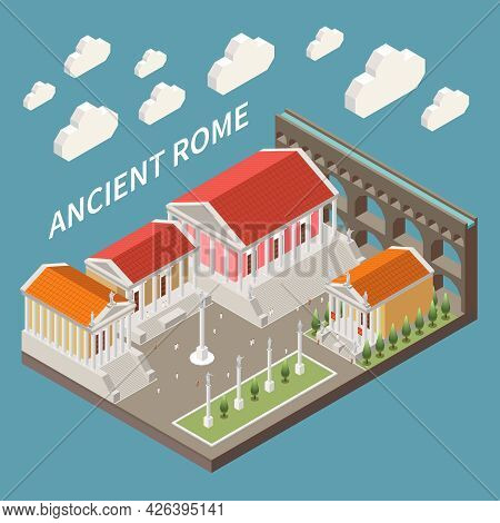 Ancient Rome Concept With Historic Architecture Symbols Isometric Vector Illustration