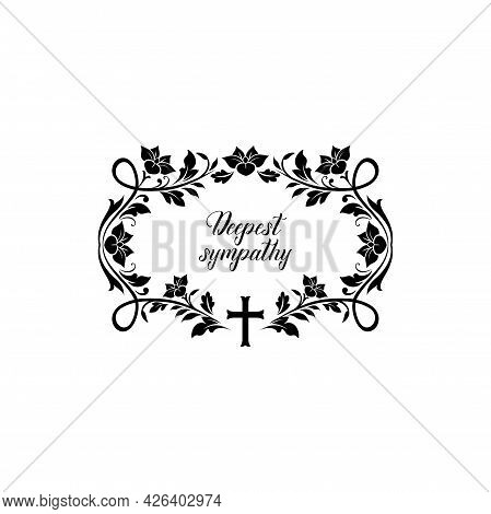 Deepest Sympathy Lettering And Corner Floral Ornament Isolated. Vector Memorial Decoration With Flow