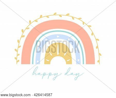 Trendy Color Boho Rainbow With Happy Day Text. Flat Hand Drawn Bohemian Rainbow For Greeting Card, P