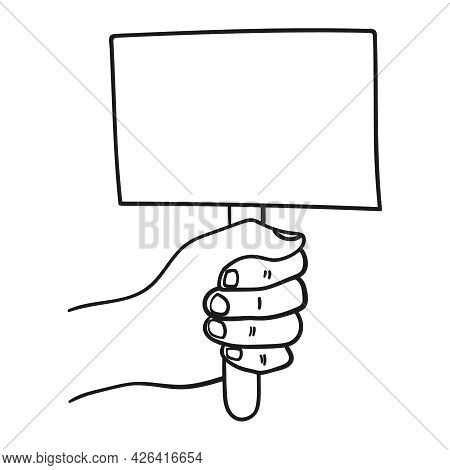 Empty Sign In Hand. Hands Holding Blank Protest Poster In Doodle Style. Vector Illustration Hand Dra