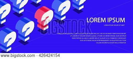 Question Vector Banner Isometric Style, Quiz Symbol, Examination Test, Bubble Text, Help Sign, Faq.