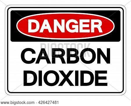Danger Carbon Dioxide Symbol Sign, Vector Illustration, Isolated On White Background Label .eps10