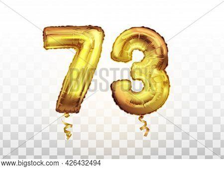 Vector Golden Foil Number 73 Seventy Three Metallic Balloon. Party Decoration Golden Balloons. Anniv