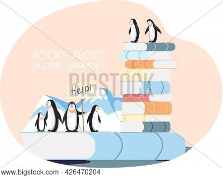 Group Of Penguins On Ice Floe Need Help, Suffer, Change Climate At North Pole. Stack Of Books With I