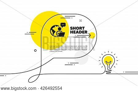 Outsource Work Icon. Continuous Line Idea Chat Bubble Banner. Freelance Job Sign. Remote Employee Sy