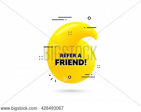 Refer A Friend Text. Yellow 3d Quotation Bubble. Referral Program Sign. Advertising Reference Symbol