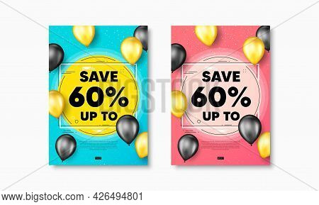 Save Up To 60 Percent. Flyer Posters With Realistic Balloons Cover. Discount Sale Offer Price Sign.