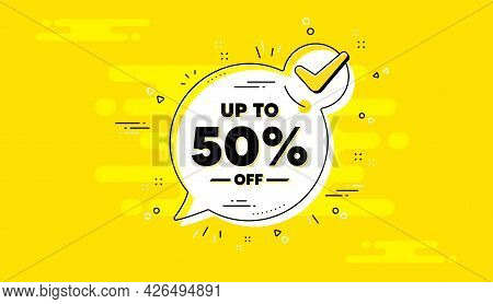 Up To 50 Percent Off Sale. Check Mark Yellow Chat Banner. Discount Offer Price Sign. Special Offer S