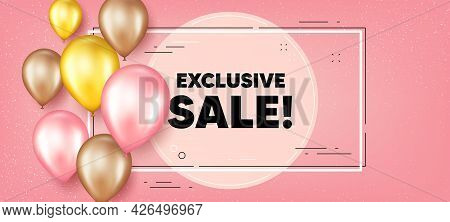 Exclusive Sale Text. Balloons Frame Promotion Banner. Special Offer Price Sign. Advertising Discount