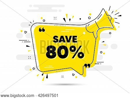 Save 80 Percent Off. Alert Megaphone Chat Bubble Banner. Sale Discount Offer Price Sign. Special Off