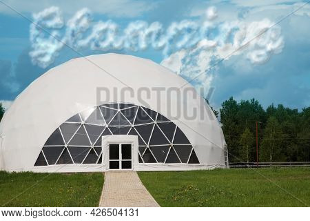 The Trend Of Modern Tourism 2021 Is A Rest In A Comfortable Glamping In The Fresh Air. Tourism Trend