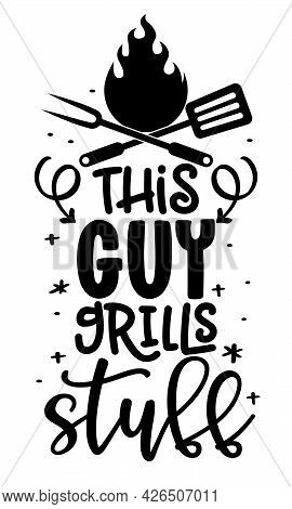 This Guy Grills Stuff - Label. Bbq Barbeque Elements For Labels, Logos, Badges, Stickers Or Icons. V