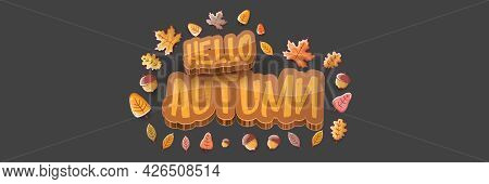 Vector Hello Autumn Horizontal Banner Or Label With Text And Falling Autumn Leaves On Grey Horizonta