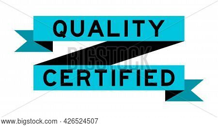 Vintage Blue Color Ribbon Banner With Word Quality Certified On White Background
