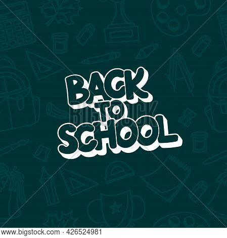 A Pattern On The Theme Of School With School Supplies And The Inscription Back To School.