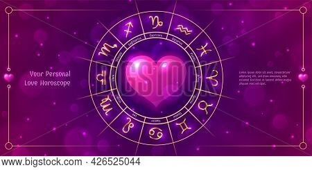 Your Personal Love Horoscope Zodiac Signs In Wheel. Astrology Prediction Banner, Card With Glowing A