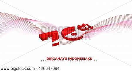 Indonesia Independence Day With Typography Number Of 76 For Indonesia's 76th Independence. Indonesia