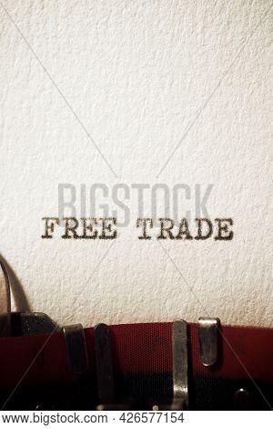 Free trade phrase written with a typewriter.