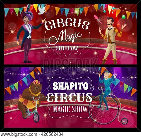 Shapito Circus Stage, Acrobat, Juggler And Trained Bear On Arena Vector Banners. Big Top Tent Perfor