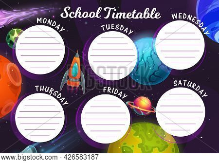 Timetable Schedule With Galaxy And Spaceship. Vector Education School Weekly Planner With Cartoon Fa