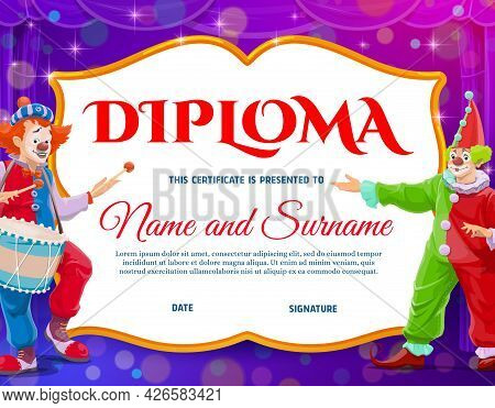 Kids Education Diploma With Circus Clowns, Vector Certificate Of Achievement. Cartoon Clown With Dru