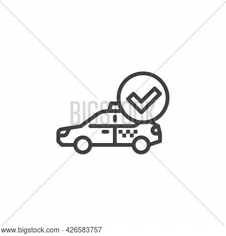Verified Taxi Line Icon. Linear Style Sign For Mobile Concept And Web Design. Taxi With Check Mark O