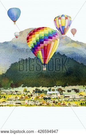 Watercolor Landscape Painting Colorful Of Hot Air Balloon On Village, Mountain View And Emotion Rura