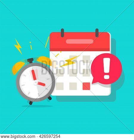 Important Due Date Deadline In Calendar Organizer Message Alert Or Reminder Caution Notification Not