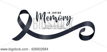 In Loving Memory Of Those Who Are Forever In Our Hearts Text And Black Ribbon Sign Roll Wave Vector